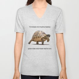 Tortoises Only Make Progress When They Stick Their Necks Out Unisex V-Neck