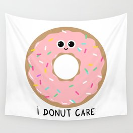 I donut care Wall Tapestry