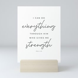 Phil 4:13 | I Can Do Everything Through Him Who Gives Me Strength | White | Christian Wall Art Mini Art Print