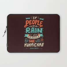 I was drizzle and she was a hurricane Laptop Sleeve