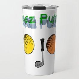 Deez Putz!  Funny Golf Travel Mug