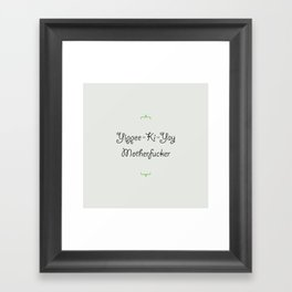 Yippee-Ki-Yay in Giddyup Std. Framed Art Print