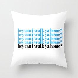 hey can I walk ya home? Throw Pillow