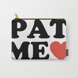 PAT ME <3 Carry-All Pouch