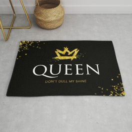 Queen - Don't Dull My Shine Rug
