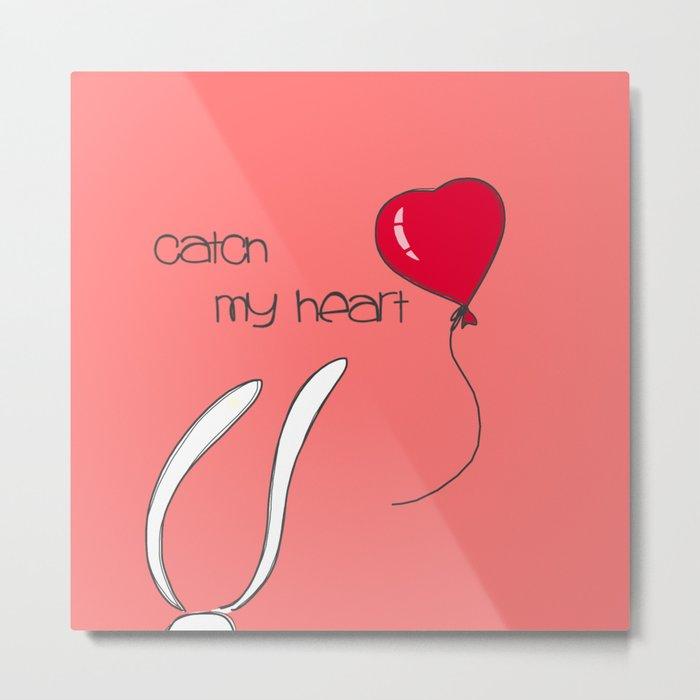 Catch my heart Metal Print