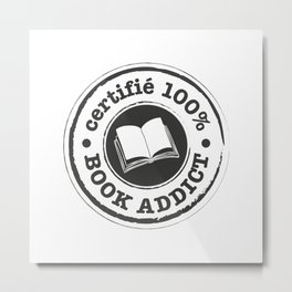 Certifié 100% Book Addict Metal Print