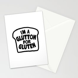 I'm A Glutton For Gluten Stationery Cards