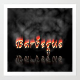 Barbeque Text On Fire Art Print