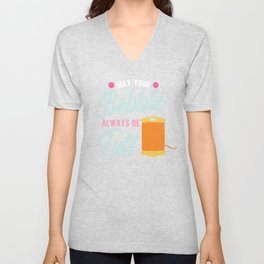 Sewing Quilting Quilter Gift | May Your Bobbin Always Be Full Unisex V-Neck