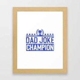 Dad Joke Champion Framed Art Print