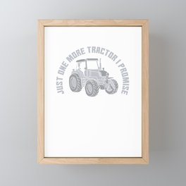 Just One More Tractor I Promise - Funny Farming Framed Mini Art Print