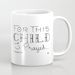 For This Child Coffee Mug