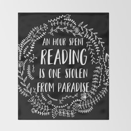 An Hour Spent Reading is One Stolen From Paradise (Inverted) Throw Blanket