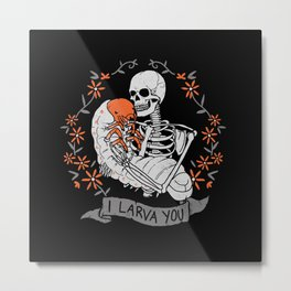 I Larva You Metal Print