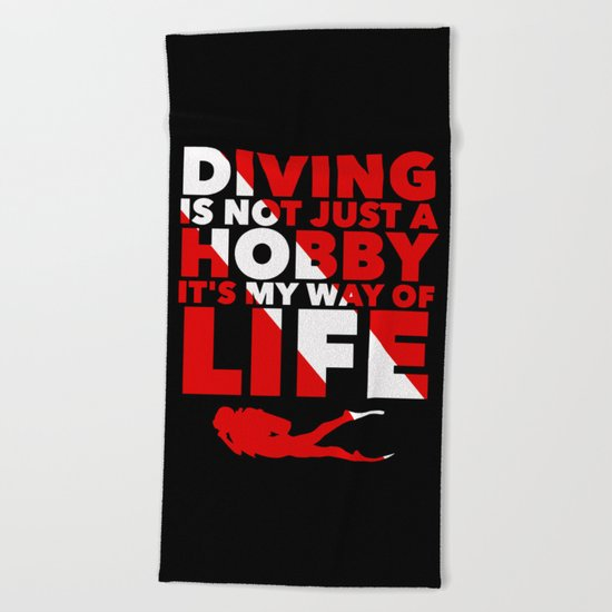 Scuba diving is my way of life Beach Towel