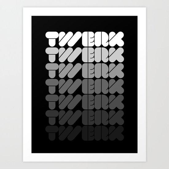 Twerk Forever Art Print