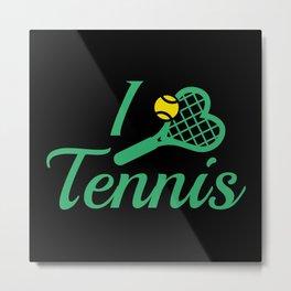 I Love Tennis Metal Print