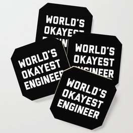 World's Okayest Engineer Funny Quote Coaster