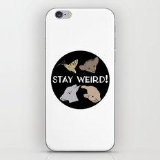 Stay Weird! iPhone & iPod Skin