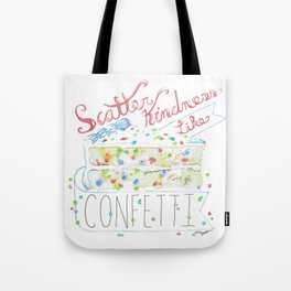 Scatter Kindness Like Confetti Tote Bag