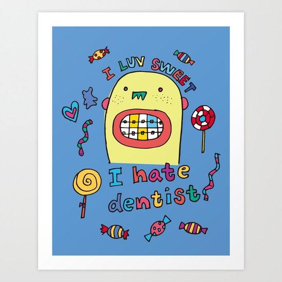 I hate dentist Art Print