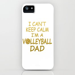 I'M A VOLLEYBALL DAD iPhone Case