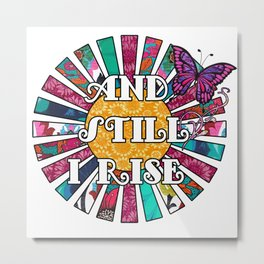 And Still I Rise Women's rights, women's empowerment art, Metal Print