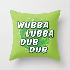 Wubbalubbadubdub Throw Pillow
