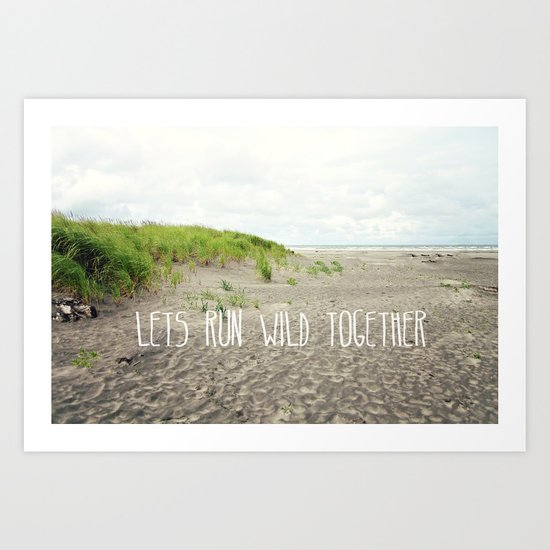 lets run wild together Art Print
