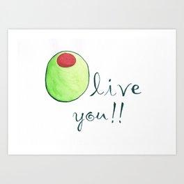 Olive You Art Print