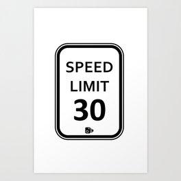 speed limit 30 Art Print