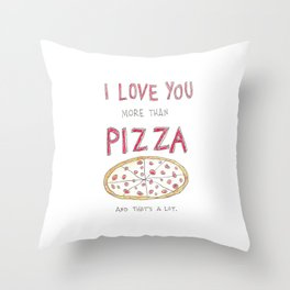 i love you more than pizza Throw Pillow