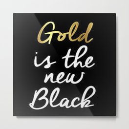 Gold is the new Black  Metal Print