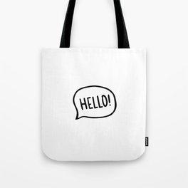 Hello! World! I am here Tote Bag
