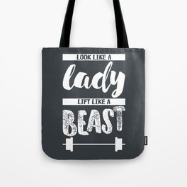 *Look like a lady, lift like a beast* Tote Bag