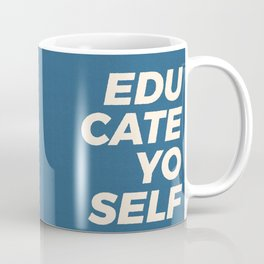 Educate yo self Coffee Mug