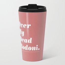 Over My Dead Bodoni Travel Mug