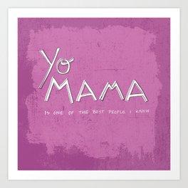 Yo Mama Is Tha Best / Purple Art Print