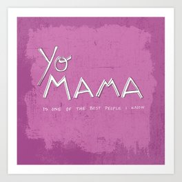 Yo Mama Is Tha Best / Purple Art Print