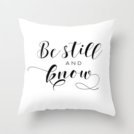 Be Still And Know,Hand Lettering,Calligraphy Quote,Bible Verse,Scripture Art,Be Patient Throw Pillow