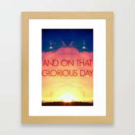 And On That Glorious Day   2•1 Framed Art Print