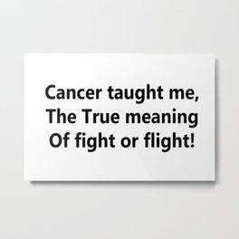 Cancer taught me Metal Print