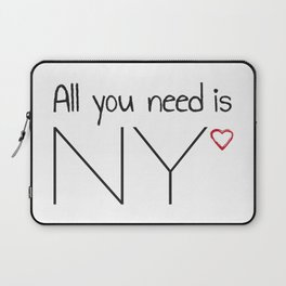 All you need is NY Laptop Sleeve