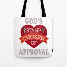 """Great Tee typography design saying """"Chosen"""" and showing your the GOD'S STAMP CHOSEN OF APPROVAL Tote Bag"""