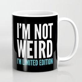 I'm Not Weird I'm Limited Edition Funny Quote (Dark) Coffee Mug