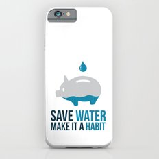 SAVE WATER iPhone 6s Slim Case