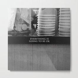 #109Photo #120 #EverythingWillBeOK Metal Print