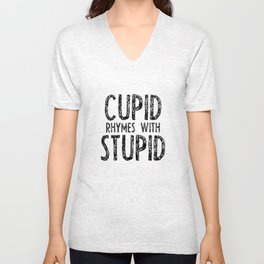 Cupid Rhymes With Stupid Unisex V-Neck