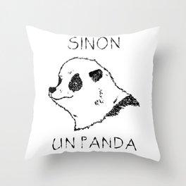 Sinon, un panda (1) Throw Pillow